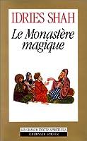 Le monastère magique : Philosophie pratique et analogique du Moyen-Orient et d'Asie centrale