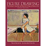 Figure Drawing: The Structure, Anatomy and Expressive Design of the Human Form, 6th Edition
