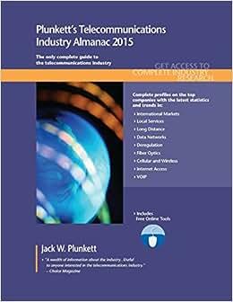 Plunkett's Telecommunications Industry Almanac 2015: Telecommunications Industry Market Research, Statistics, Trends & Leading Companies