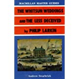 &#34;The Whitsun Weddings&#34; and &#34;The Less Deceived&#34; by Philip Larkinby Andrew Swarbrick