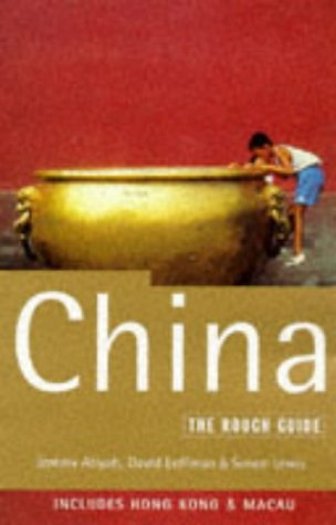 China: Including Hong Kong and Macau: The Rough Guide, First Editio (Rough Guide China)