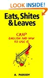 Eats, Shites & Leaves: Crap English and How to Use It