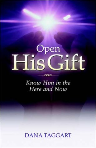 Open His Gift: Know Him in the Here and Now