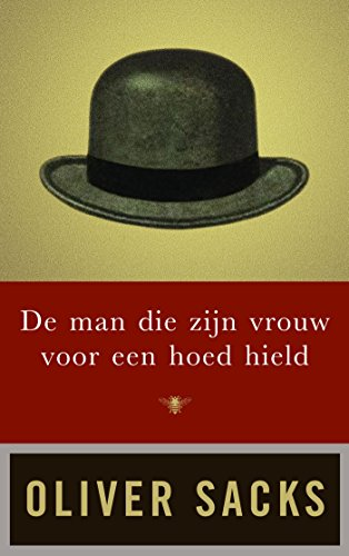 de-man-die-zijn-vrouw-voor-een-hoed-hield-dutch-edition