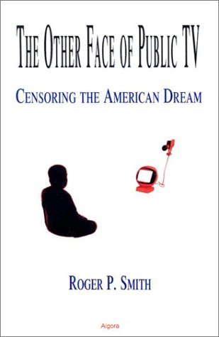 The Other Face of Public TV: Censoring the American Dream