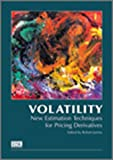 img - for Volatility: New Estimation Techniques for Pricing Derivatives book / textbook / text book