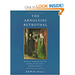 The Arnolfini Betrothal: Medieval Marriage and the Enigma of Van Eyck's Double Portrait (The Discovery Series)
