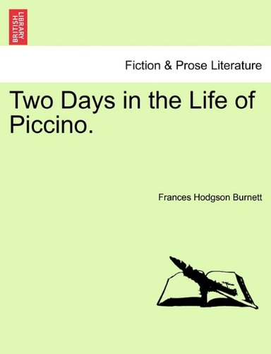 Two Days in the Life of Piccino.