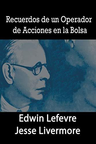 Recuerdos de un Operador de Acciones en la Bolsa  [Lefevre, Edwin - Livermore, Jesse] (Tapa Blanda)