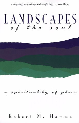 Landscapes of the Soul: A Spirituality of Place