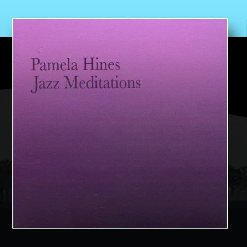 Pamela Hines: Jazz Meditations