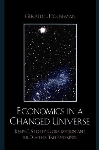 Economics in a Changed Universe: Joseph E. Stiglitz, Globalization, and the Death of