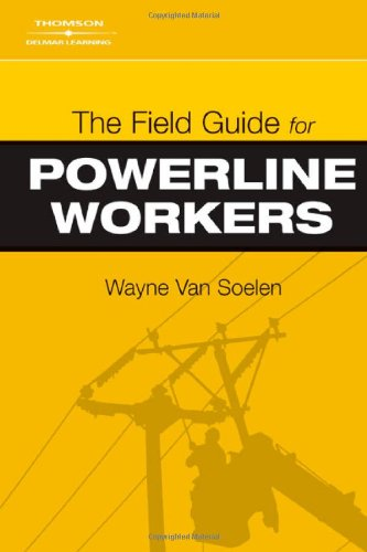 The Field Guide for Powerline Workers - Cengage Learning - DE-1418014877 - ISBN: 1418014877 - ISBN-13: 9781418014872