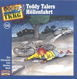 126 - Ein Fall fuer TKKG - Folge 126: Teddy Talers Hoellenfahrt - Zortam Music