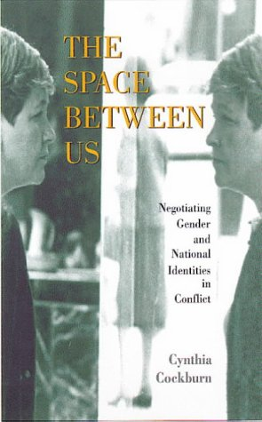 The Space Between Us: Negotiating Gender and National...