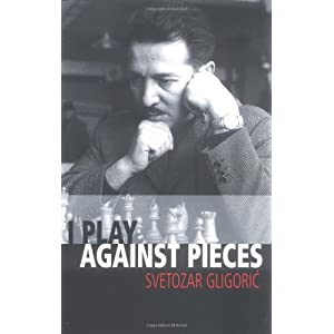 I Play Against Pieces - Svetozar Gligori