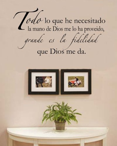 Todo lo que he necesitado la mano de dios me lo ha proveido, grande es la fidelidad que dios me da. Vinyl Wall Decals Quotes Sayings Words Art Decor Lettering Vinyl Wall Art Inspirational Uplifting - 1