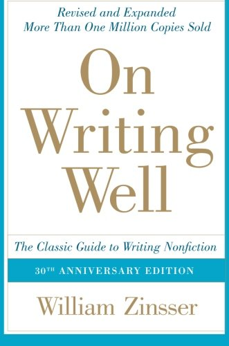 On Writing Well, 30th Anniversary Edition: The Classic...
