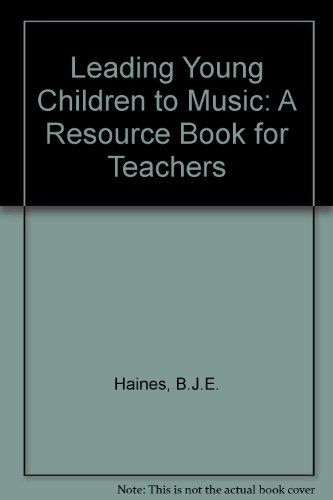 Leading Young Children to Music: A Resource Book for Teachers