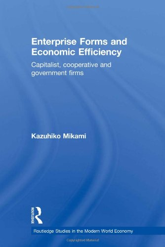Enterprise Forms and Economic Efficiency: Capitalist, Cooperative and Government Firms