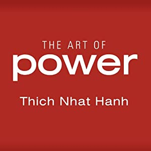 The Art of Power | [Thich Nhat Hanh]