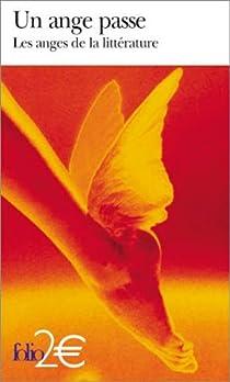Un ange passe : Les anges de la litt�rature par Collectif