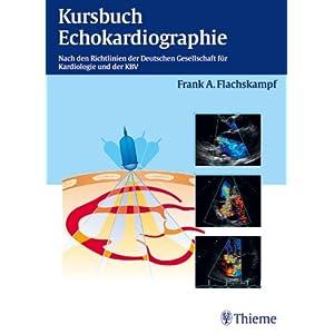 Kursbuch Echokardiographie Frank A. Flachskampf