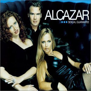 Alcazar - SEXUAL GUARANTEE - Zortam Music