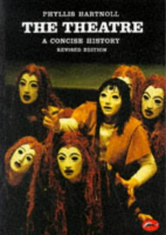 The Theatre: A Concise History (World of Art), Phyllis Hartnoll