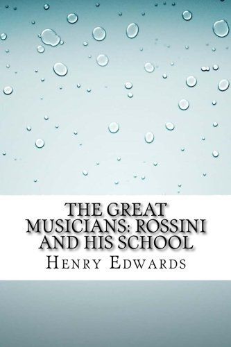 The Great Musicians: Rossini and His School
