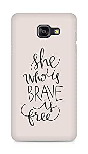 AMEZ she who is brave is free Back Cover For Samsung Galaxy A5 (2016 EDITION)