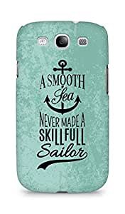 Amez A Smooth Sea Never made a Skillful Sailor Back Cover For Samsung Galaxy S3 i9300