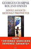 echange, troc Georges Charpak, Roland Omnès - Soyez savants devenez prophètes