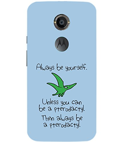 Astrode Always Be Yourself, Unless You Can Be A Pterodactyl Back Case for Motorola Moto X 2nd Generation