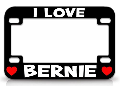 I LOVE BERNIE Male Names Quality Metal MOTORCYCLE License Plate Frame Blc