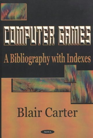 Computer Games: A Bibliography With Indexes
