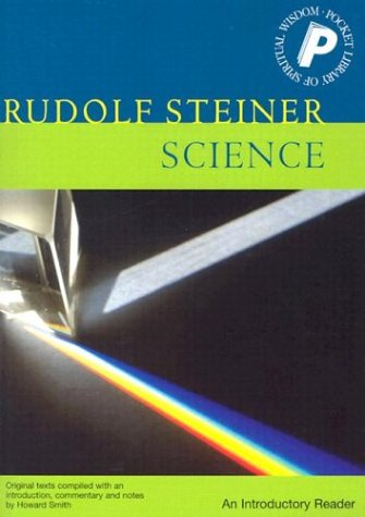 Science: An Introductory Reader (Pocket Library of Spiritual Wisdom), RUDOLF STEINER