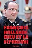 François Hollande, Dieu et la République par Samuel PRUVOT