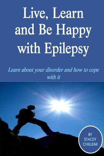 Live, Learn And Be Happy With Epilepsy