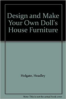 Design And Make Your Own Doll 39 S House Furniture Headley