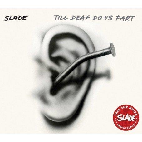 SLADE - Till Deaf Us Do Part Remaster - Zortam Music