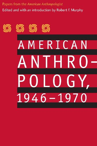 American Anthropology, 1946-1970: Papers from the