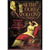 img - for At the Court of Napoleon: Memoirs of the Duchesse d'Abrantes book / textbook / text book