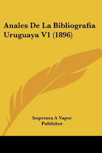 Anales de La Bibliografia Uruguaya V1 (1896)