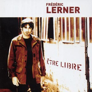Frederic Lerner-Etre Libre-FR-CD-FLAC-2003-Mrflac Download