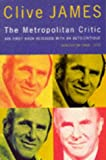 The Metropolitan Critic (0330340204) by James, Clive