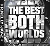 R. Kelly and Jay-Z - Best of Both Worlds