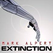 Extinction: A Thriller | [Mark Alpert]