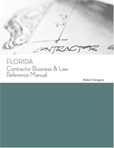 Florida Contractor Business & Law Reference Manual: Exam Preparation