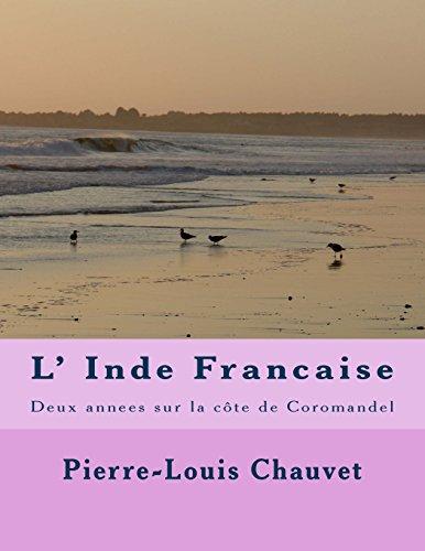 L' Inde Francaise: Deux annees sur la cote de Coromandel (French Edition)